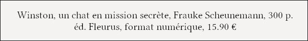 http://www.fleuruseditions.com/winston-un-chat-en-mission-secrete-l16565