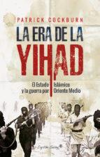 https://www.amazon.es/Era-Yihad-Patrick-Cockburn/dp/8494588605
