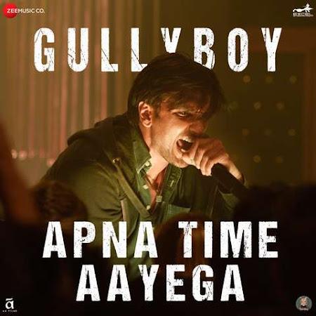 Apna Time Aayega - Gully Boy (2019)