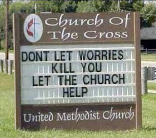 Don't let worries kill you.  Let the church help