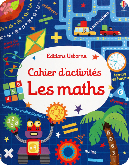 Cahier d'activités : Les maths de Kirsteen Robson - éditions Usborne