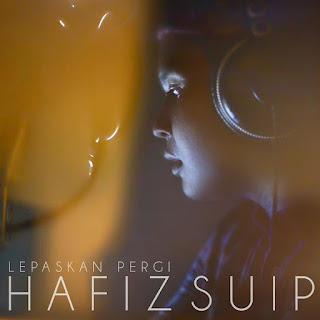 Hafiz - Lepaskan Pergi MP3