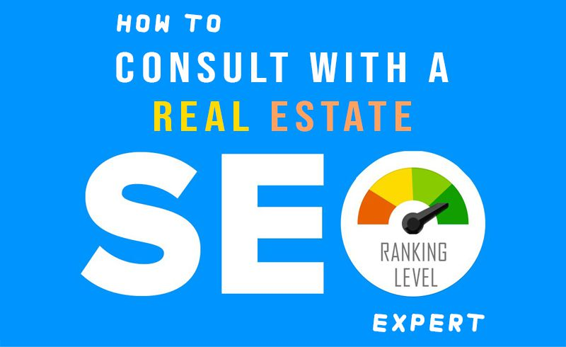 How To Consult With A Real Estate SEO Expert
