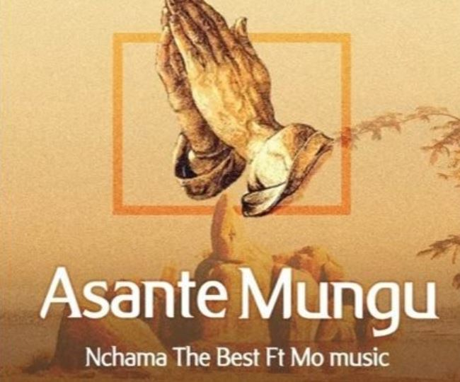 Nchama The Best Ft. Mo Music – ASANTE MUNGU