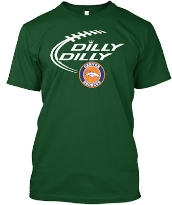 DILLY DILLY Denver Broncos T Shirt