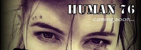 Human 76 - A post-apocalyptic secret is in store for you soon!