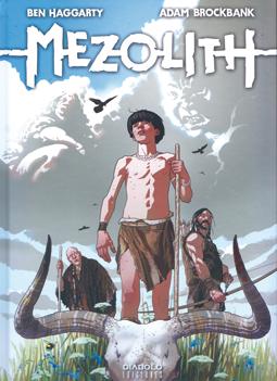 Mezolith de Ben Haggarty y Adam Brockbank, edita Diabolo Ediciones