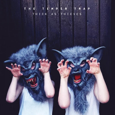 "THE TEMPER TRAP ""Thick As Thieves"""