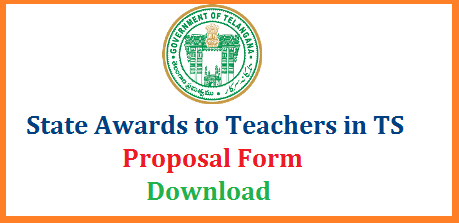 TS State Awards to Teachers Proposal Submission Download Application Form Download Telangana State Teachers Awards at State Level Application  form Download Here | Criteria for Best Teachers Awards Selection formation of Committees at Mandal District and State | Guidelines to Apply for State Level Best Teacher Awards in Telangana Complete Details Download here ts-telangana-teachers-awards-proposal-form-download