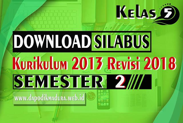 Download Silabus Kelas 5 Kurikulum 2013 Revisi 2018 Semester 2 Terbaru Doc