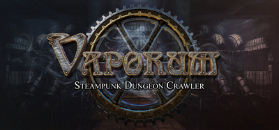 character dungeon crawler RPG seen from the first person perspective in an original steamp Vaporum-GOG