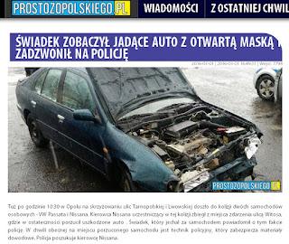 http://www.prostozopolskiego.pl/opole-4677-%C5%9Awiadek_zobacza%C5%82y_jad%C4%85ce_auto_z_otwart%C4%85_mask%C4%85_i_zadzwoni%C5%82_na_policj%C4%99_