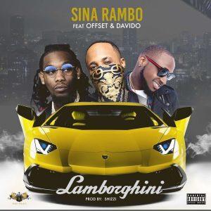 Sina Rambo ft Offset x Davido - Lamborghini