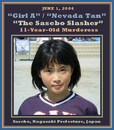 Unknown Gender History Girl A Nevada Tan Sasebo Slasher 11 Year Old Murderess Japan 2004