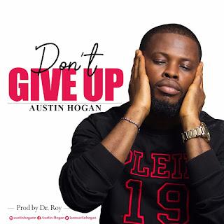 Austin Hogan – Don't Give Up