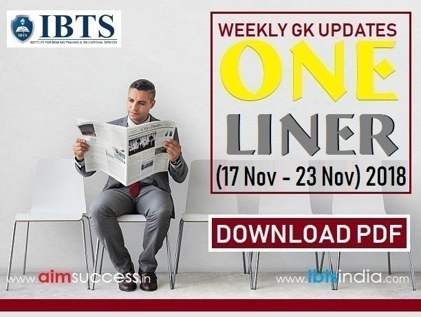 Weekly Current Affairs One Liners (14 November - 19 November) 2018: Download Now
