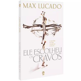 Ele Escolheu Os Cravos Max Lucado Pdf