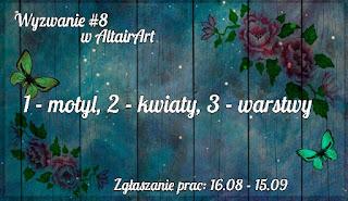 http://www.altairart.pl/2016/08/wyzwanie-8-1-motyl-2-kwiaty-3-warstwy.html#h=661-1472639923282