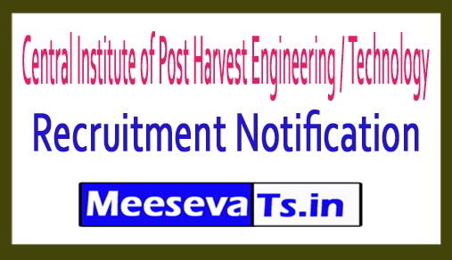 Central Institute of Post Harvest Engineering / Technology CIPHET Recruitment
