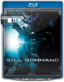 Comando Kill Torrent - BluRay Rip 720p e 1080p Dual Áudio