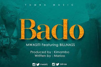 Download Mp3 | Mwasiti ft BillNass - Bado