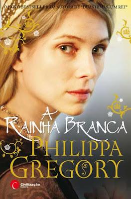 #Livros - A Rainha Branca, de Philippa Gregory