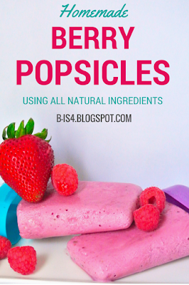 http://b-is4.blogspot.com/2015/06/healthy-homemade-berry-popsicles.html