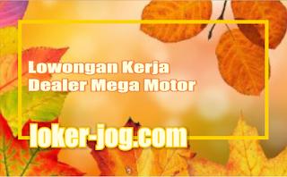 Lowongan Kerja Dealer Mega Motor