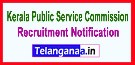 Kerala Public Service Commission (KPSC) Recruitment Notification 2017