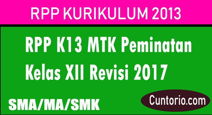 RPP K13 MTK Peminatan  Kelas XII Revisi 2017