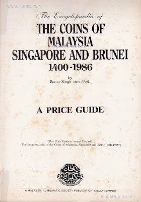 The Encyclopaedia of the Coins of Malaysia, Singapore and Brunei 1400-1986