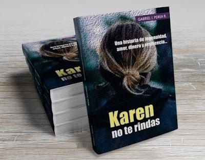 Karen no te rindas una novela basada en hechos reales