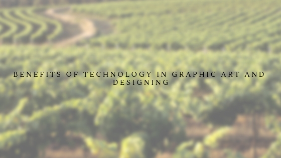 Benefits of Technology in Graphic Art and Designing