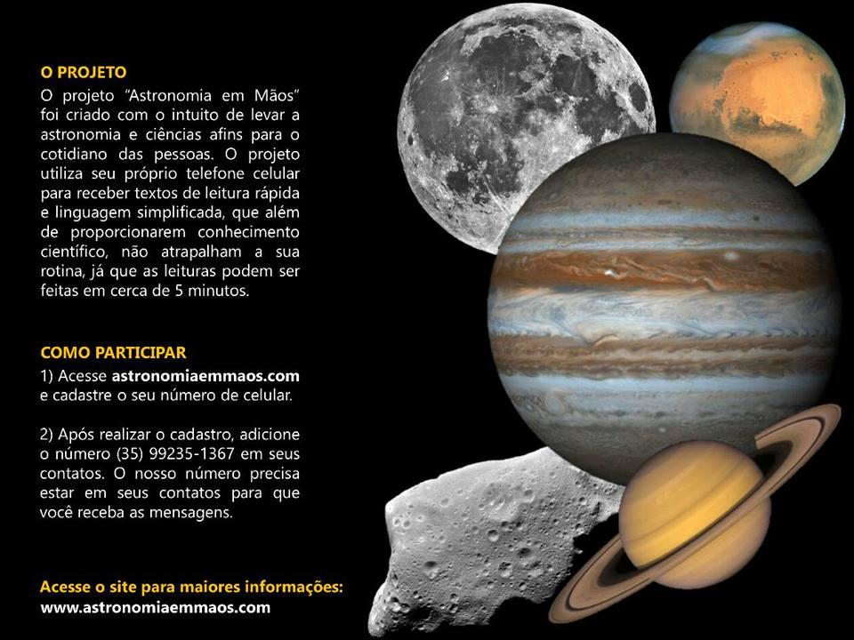 O projeto Astronomia em Mãos envia textos de leitura rápida via WhatsApp,  levando a ciência para o cotidiano das pessoas sem atrapalhar a sua rotina. 108993d9a8