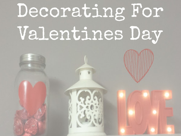 Decorating Our Home For Valentines Day