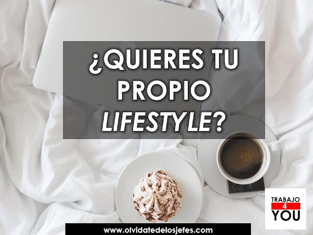 ¿Quieres tu propio lifestyle?