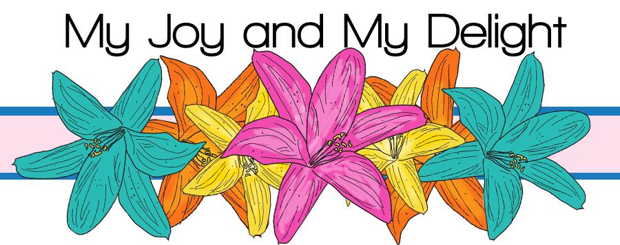 My Joy and My Delight