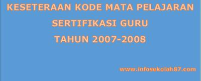 KESETERAAN KODE MATA PELAJARAN SERTIFIKASI GURU TAHUN 2007-2008