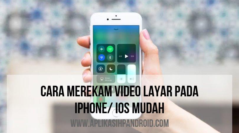 Cara merekam layar video pada iPhone ios