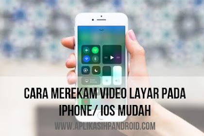 Cara Melakukan Perekaman Video Layar Dengan Mudah di iPhone/iPad