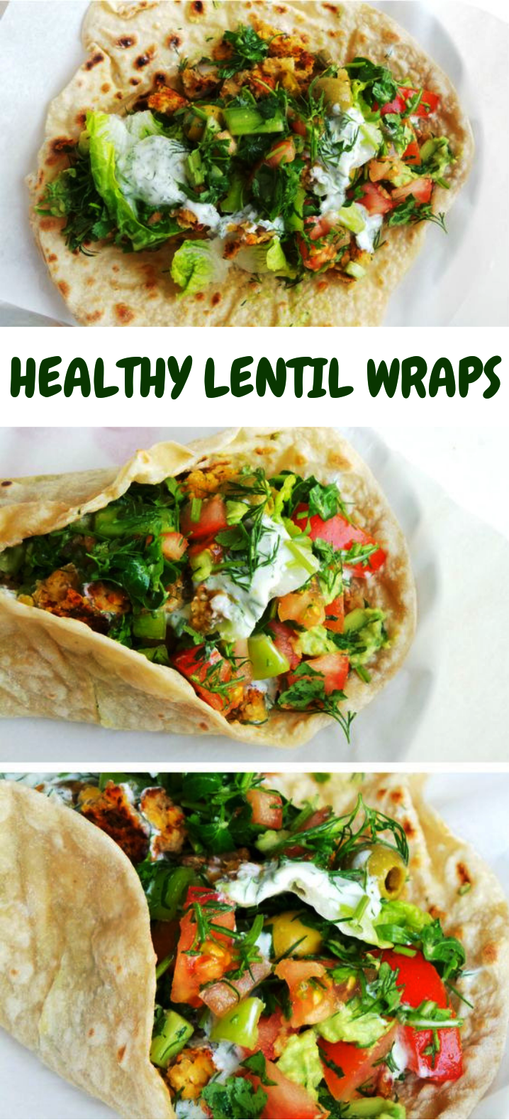 EVOLVED LENTIL WRAPS #Lentil #Vegetarian