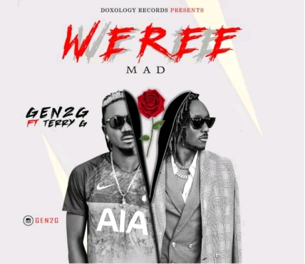 [ Music ] Gen2 G Ft. Terry G – Weree ( Mad)