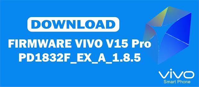 Download Firmware Vivo V15 Pro PD1832F_EX_A_1.8.5