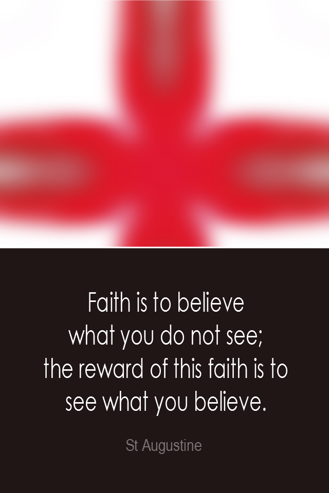 visual quote - image quotation: Faith is to believe what you do not see; the reward of this faith is to see what you believe. - St Augustine