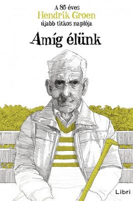 Hendrik Groen – Amíg élünk (Hendrik Groen 2.) [A 85 éves Hendrik Groen újabb titkos naplója] megjelent a Libri Könyvkiadó gondozásában, mely a Libri csoport tagja