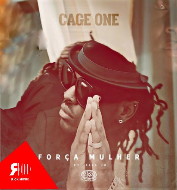 Cage One feat. Fill Jr - Força Mulher (R&B) [Download] baixar nova musica descarregar agora 2019