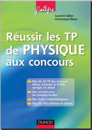 Livre : Réussir les TP de physique aux concours - Laurent Sallen, Dominique Meier