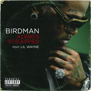 Leaky Music ♪: Birdman - Always Strapped (ft. Lil Wayne ...