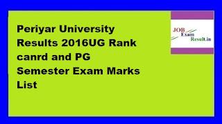 Periyar University Results 2016UG Rank canrd and PG Semester Exam Marks List