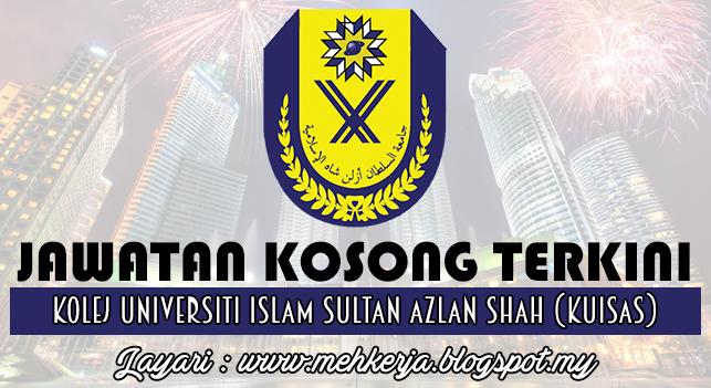 Jawatan Kosong Terkini 2016 di Kolej Universiti Islam Sultan Azlan Shah (KUISAS)